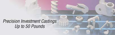 Precision Investment Castings from miniature to 50 pounds